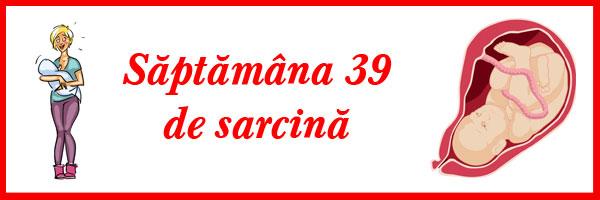 saptamana-39-de-sarcina
